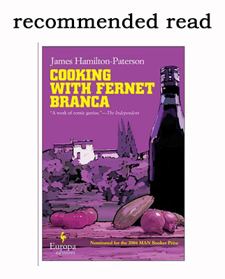Recommended Read: Cooking with Fernet Branca by James Hamilton-Paterson