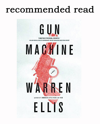 Recommended Read: The Gun Machine by Warren Ellis